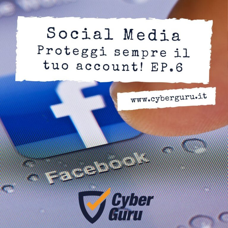 Social Media – Ep.6 – Proteggi sempre il tuo account Facebook!
